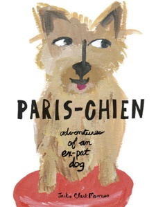 Paris-Chien Adventures of an Ex-Pat Dog Book Cover