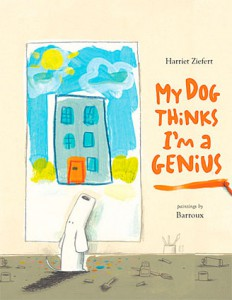 My Dog Thinks I'm A Genius Book Cover