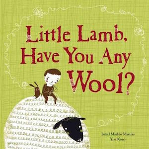 Little Lamb have you any wool